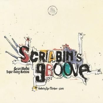 Gerard Badini, Super Swing Machine - Scriabin's Groove