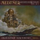 Nikolai Medtner, Chloë Hanslip, Igor Tchetuev – Violin Sonatas Nos 1 & 3